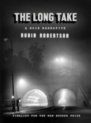 The Long Take: A noir narrative Cover Image