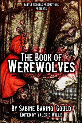 The Book of Werewolves with Illustrations: History of Lycanthropy, Mythology, Folklores, and More Cover Image