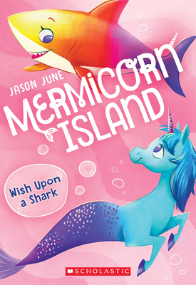 Cover for Wish Upon a Shark (Mermicorn Island #4)