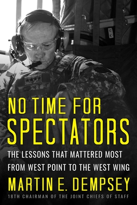 No Time for Spectators: The Lessons That Mattered Most from West Point to the West Wing Cover Image