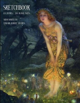 Sketchbook - 8.5x11 Inches: Midsummer Eve - Edward Robert Hughes Cover Image