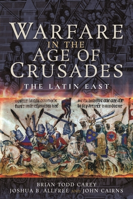 Warfare in the Age of Crusades: The Latin East Cover Image