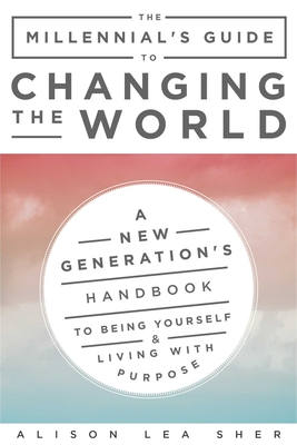 Cover for The Millennial's Guide to Changing the World