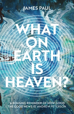 What on Earth is Heaven? Cover Image