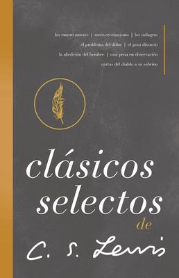 Clásicos Selectos de C. S. Lewis: Antología de 8 de Los Libros de C. S. Lewis Cover Image
