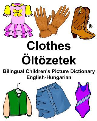 English-Hungarian Clothes/Öltözetek Bilingual Children's Picture Dictionary Cover Image