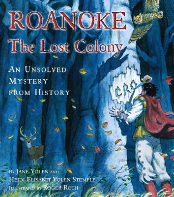 Roanoke, the Lost Colony: An Unsolved Mystery from History Cover Image