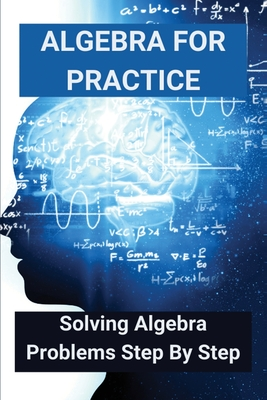 Algebra For Practice: Solving Algebra Problems Step By Step: How To Do Algebra With Brackets Cover Image