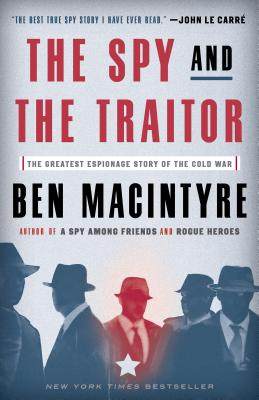 The Spy and the Traitor Ben Macintyre, Broadway Books, $18,