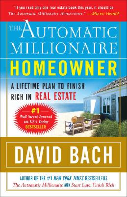 The Automatic Millionaire Homeowner: A Lifetime Plan to Finish Rich in Real Estate Cover Image