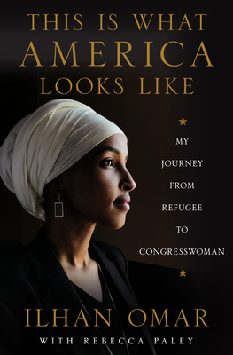 This Is What America Looks Like: My Journey from Refugee to Congresswoman Cover Image