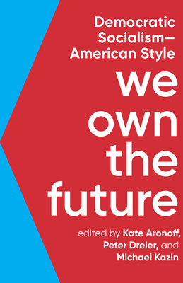 We Own the Future: Democratic Socialism--American Style Cover Image