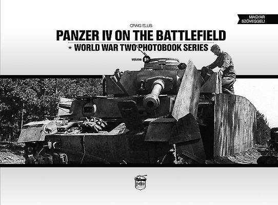 Panzer IV on the Battlefield, Volume 1 (World War Two Photobook #10) Cover Image