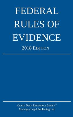 Federal Rules of Evidence; 2018 Edition Cover Image