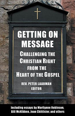 Getting on Message: Challenging the Christian Right from the Heart of the Gospel Cover Image