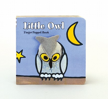 Little Owl: Finger Puppet Book: (Finger Puppet Book for Toddlers and Babies, Baby Books for First Year, Animal Finger Puppets) (Little Finger Puppet Board Books) Cover Image