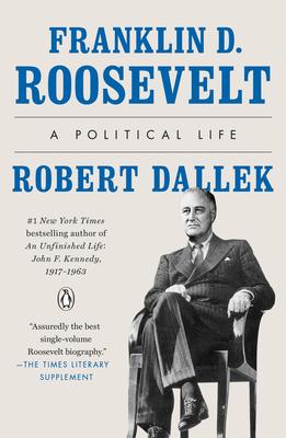 Franklin D. Roosevelt: A Political Life Cover Image