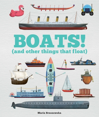 Boats!: And Other Things That Float Cover Image