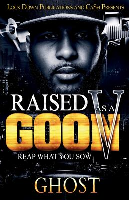Raised as a Goon 5: Reap What You Sow Cover Image