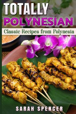 Totally Polynesian ***Black and White Edition***: Classic Recipes from Polynesia Cover Image