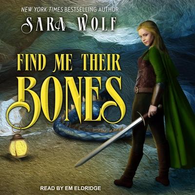 Cover for Find Me Their Bones Lib/E