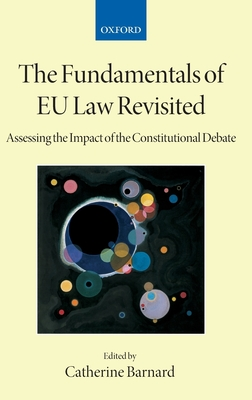 The Fundamentals of Eu Law Revisited: Assessing the Impact of the Constitutional Debate (Collected Courses of the Academy of European Law) Cover Image