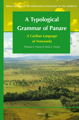 A Typological Grammar of Panare: A Cariban Language of Venezuela (Brill's Studies in the Indigenous Languages of the Americas #5) Cover Image