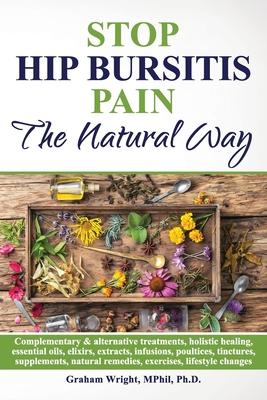 Stop Hip Bursitis Pain: The Natural Way Cover Image