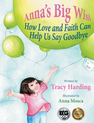 Anna's Big Wish: How Love and Faith Can Help Us Say Goodbye Cover Image