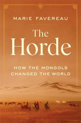 The Horde: How the Mongols Changed the World Cover Image