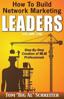 How To Build Network Marketing Leaders Volume One: Step-by-Step Creation of MLM Professionals Cover Image