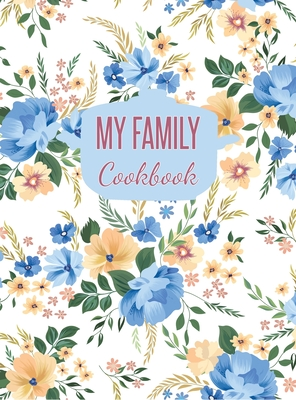 My Family Cookbook: Blank Recipe Journal to Write in (Hardcover) Cover Image