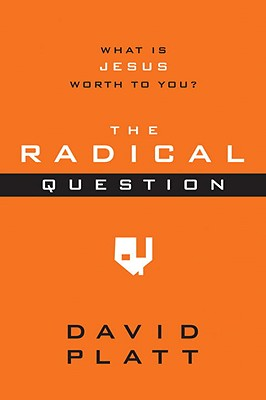 The Radical Question: What Is Jesus Worth to You? Cover Image