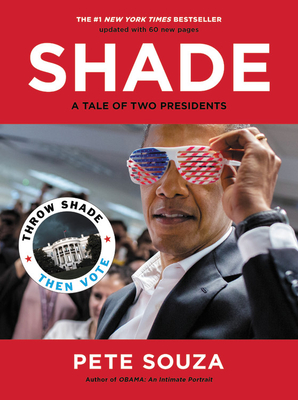 Shade: A Tale of Two Presidents Pete Souza, Voracious, $19.99,