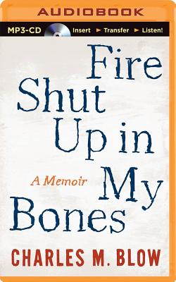 Fire Shut Up in My Bones: A Memoir Cover Image