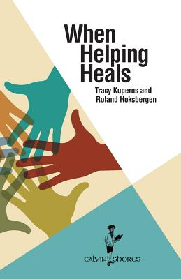 When Helping Heals (Calvin Shorts) Cover Image