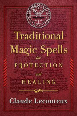 Traditional Magic Spells for Protection and Healing Cover Image