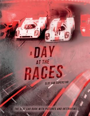 Slot Car Superstar: A Day at the Races: The Slot Car Book Cover Image