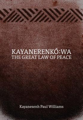 Kayanerenkó:wa: The Great Law of Peace Cover Image