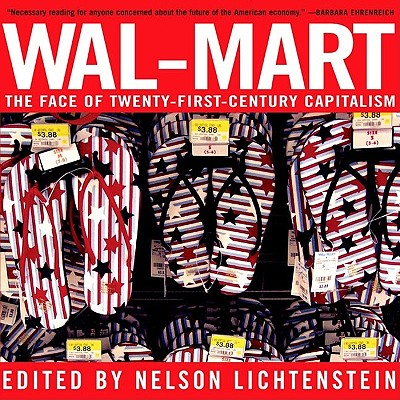 Wal-Mart: The Face of Twenty-First-Century Capitalism Cover Image