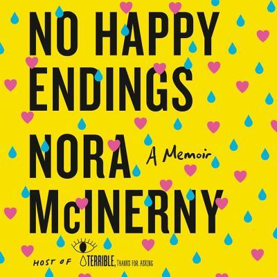 No Happy Endings Lib/E: A Memoir Cover Image