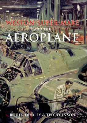 Weston-Super-Mare and the Aeroplane Cover Image