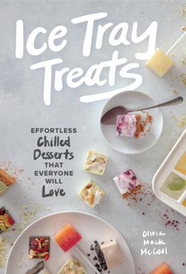 Ice Tray Treats: Effortless Chilled Desserts That Everyone Will Love Cover Image