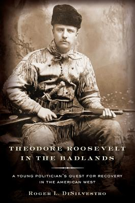 Theodore Roosevelt in the Badlands Cover