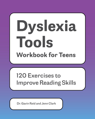 Dyslexia Tools Workbook for Teens: 125 Exercises to Improve Reading Skills Cover Image