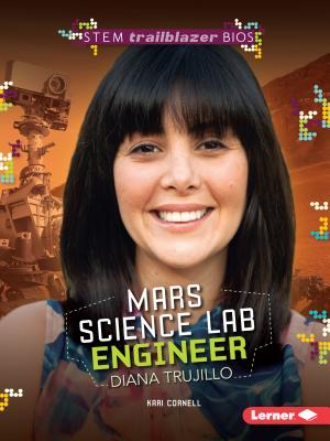 Mars Science Lab Engineer Diana Trujillo (Stem Trailblazer Bios) Cover Image