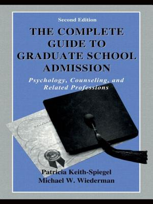 The Complete Guide to Graduate School Admission: Psychology, Counseling, and Related Professions Cover Image