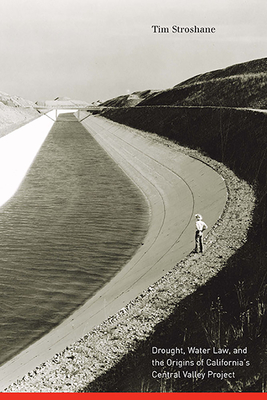 Drought, Water Law, and the Origins of California's Central Valley Project Cover Image