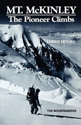 Mount McKinley: The Pioneer Climbs Cover Image
