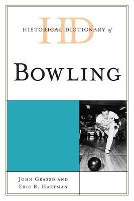 Historical Dictionary of Bowling (Historical Dictionaries of Sports) Cover Image
